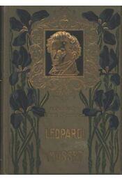 Giacomo Leopardi összes lyrai versei / Alfred De Musset válogatott költeményei - Musset, Alfred de, Leopardi, Giacomo - Régikönyvek