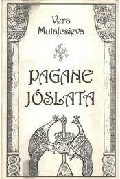 Pagane jóslata - Mutafcsieva, Vera - Régikönyvek