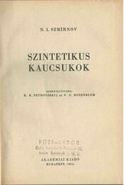 Szintetikus kaucsukok - N. I. Szmirnov - Régikönyvek