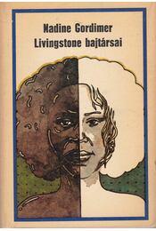 Livingstone bajtársai - Nadine Gordimer - Régikönyvek