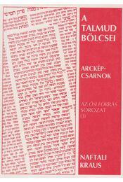 A Talmud bölcsei - Naftali Kraus - Régikönyvek