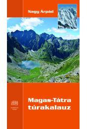Magas-Tátra Túrakalauz - Nagy Árpád - Régikönyvek