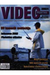 Video praktika 2002/4 VIII. évfolyam július-augusztus - Nagy Árpád - Régikönyvek