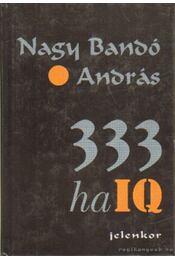 333 haIQ (dedikált) - Nagy Bandó András - Régikönyvek