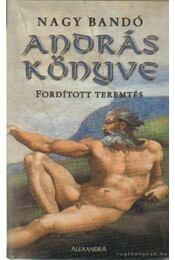 András könyve - Nagy Bandó András - Régikönyvek