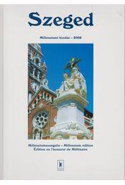 Szeged - Milleniumi kiadás 2002 - Nagy Botond, Péter László - Régikönyvek