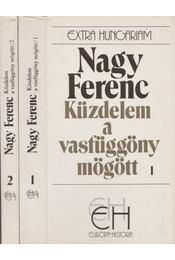Küzdelem a vasfüggöny mögött I-II. kötet - Nagy Ferenc - Régikönyvek