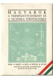 Magyarok a természettudomány és a technika történetében - Nagy Ferenc - Régikönyvek