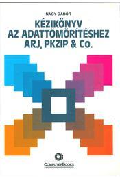 Kézikönyv az adattömörítéshez ARJ, PKZIP & Co. - Nagy Gábor - Régikönyvek