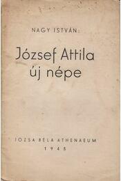 József Attila új népe - Nagy István - Régikönyvek