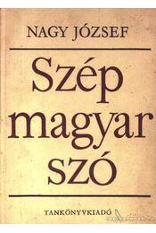 Szép magyar szó - Nagy József - Régikönyvek