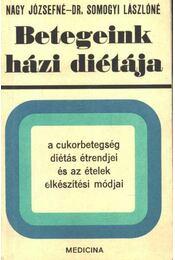 Betegeink házi diétája - Nagy Józsefné - Dr. Somogyi Lászlóné - Régikönyvek