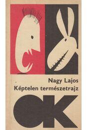 Képtelen természetrajz - Nagy Lajos - Régikönyvek