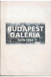 Budapest Galéria 1979-1994 - Nagy Mercedes (szerk.) - Régikönyvek