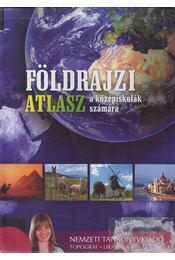 Földrajzi atlasz - Nagy Miklós, Sasi Attila (szerk.) - Régikönyvek