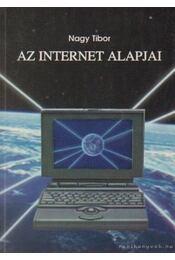 Az internet alapjai - Nagy Tibor - Régikönyvek