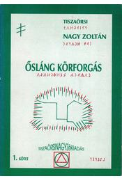 Ősláng körforgás 1. (dedikált) - Nagy Zoltán - Régikönyvek