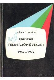 Magyar televízióművészet 1957-1977 - Nánay István - Régikönyvek