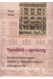 Tanodától-egyetemig - Nánay István - Régikönyvek