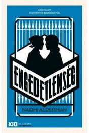 Engedetlenség - Naomi Alderman - Régikönyvek