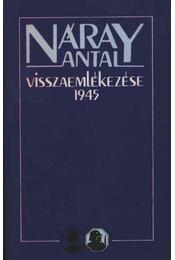 Náray Antal visszaemlékezése 1945 - Náray Antal - Régikönyvek