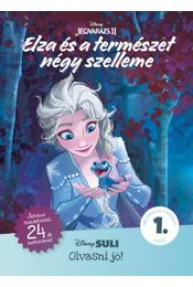 Elzaés a természet négy szelleme - Disney Suli Olvasni jó! sorozat 1. szint - Natasha Bouchard - Régikönyvek