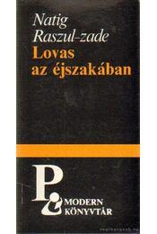 Lovas az éjszakában - Natig Raszul-Zade - Régikönyvek