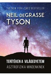 Terítéken a világegyetem - Asztrofizika mindenkinek - Neil deGrasse Tyson - Régikönyvek