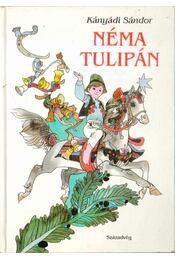 Néma tulipán - Kányádi Sándor - Régikönyvek