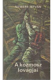 A kozmosz lovagjai - Nemere István - Régikönyvek