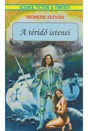 A téridő istenei - Nemere István - Régikönyvek