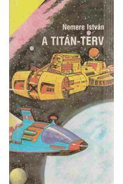 A Titán-terv - Nemere István - Régikönyvek