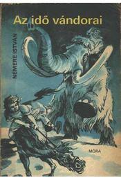 Az idő vándorai - Nemere István - Régikönyvek