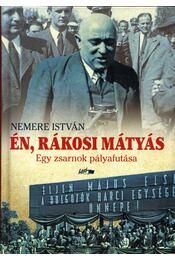 Én, Rákosi Mátyás - Nemere István - Régikönyvek