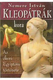 Kleopátrák kora - Nemere István - Régikönyvek
