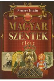 Magyar szentek élete - Nemere István - Régikönyvek