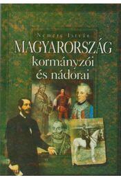 Magyarország kormányzói és nádorai - Nemere István - Régikönyvek