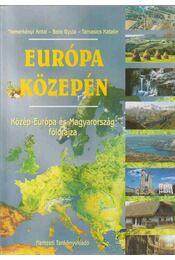 Európa közepén - Nemerkényi Antal, Bora Gyula, Tamasics Katalin - Régikönyvek