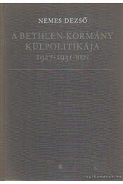 A Bethlen-kormány külpolitikája 1927-1931-ben - Nemes Dezső - Régikönyvek