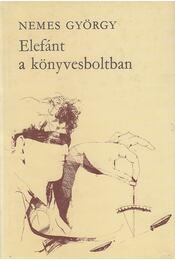 Elefánt a könyvesboltban (dedikált) - Nemes György - Régikönyvek
