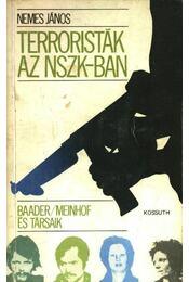 Terroristák az NSZK-ban - Nemes János - Régikönyvek