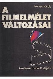 A filmelmélet változásai - Nemes Károly - Régikönyvek