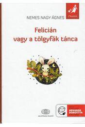 Felicián vagy a tölgyfák tánca - Nemes Nagy Ágnes - Régikönyvek