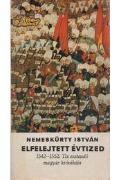 Elfelejtett évtized - Nemeskürty István - Régikönyvek