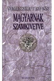Magyarnak számkivetve (dedikált) - Nemeskürty István - Régikönyvek