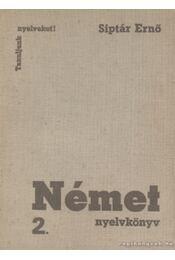 Német nyelvkönyv II. kötet - Siptár Ernő - Régikönyvek
