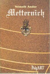 Metternich - Németh Andor - Régikönyvek