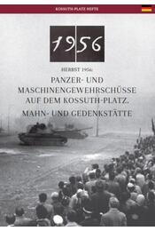 Salvenfeuer Auf Dem Kossuth-Platz In 1956 Und Seine Gedenkstätte - Németh Csaba - Régikönyvek