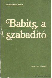 Babits, a szabadító - Németh G. Béla - Régikönyvek
