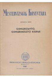 Gumiárujavító, gumiárukészítő kisipar - Németh Imre - Régikönyvek